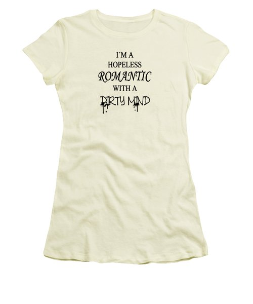 Dirty Romantic Women's T-Shirt (Athletic Fit)