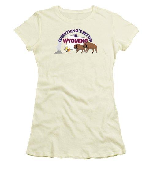 Everthing's Better In Wyoming Women's T-Shirt (Junior Cut) by Pharris Art
