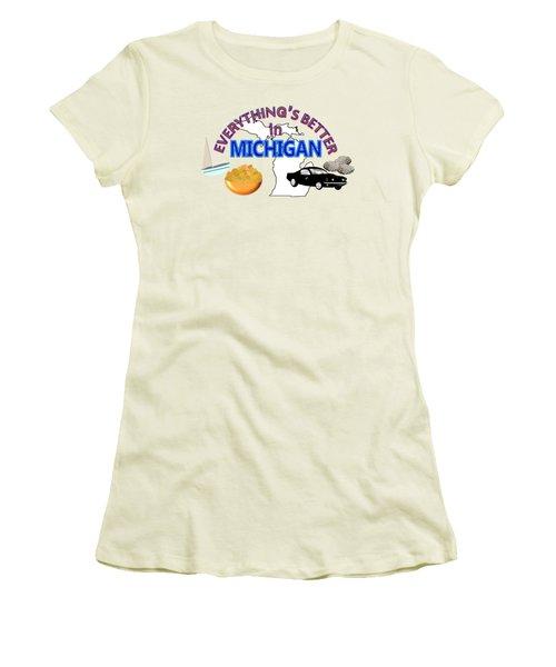 Everything's Better In Michigan Women's T-Shirt (Junior Cut) by Pharris Art