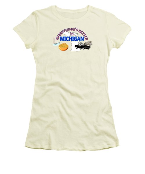 Everything's Better In Michigan Women's T-Shirt (Athletic Fit)