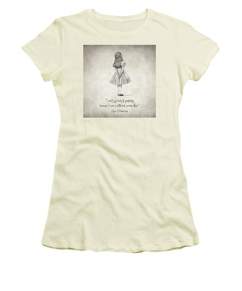 I Can't Go Back To Yesterday Quote Women's T-Shirt (Junior Cut) by Taylan Apukovska