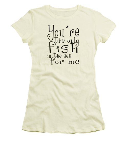 The Only Fish In The Sea For Me Women's T-Shirt (Athletic Fit)