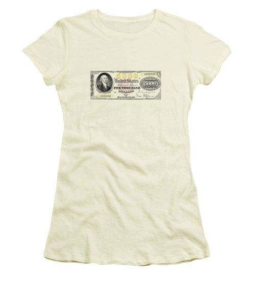 Women's T-Shirt (Junior Cut) featuring the digital art U.s. Five Thousand Dollar Bill - 1878 $5000 Usd Treasury Note  by Serge Averbukh