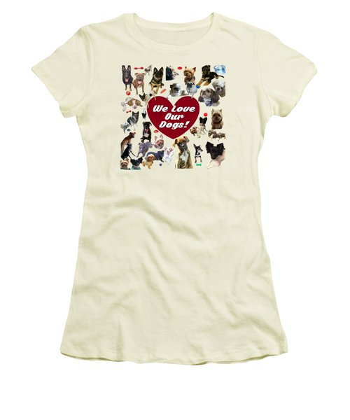 We Love Our Dogs - Exclusive Women's T-Shirt (Athletic Fit)