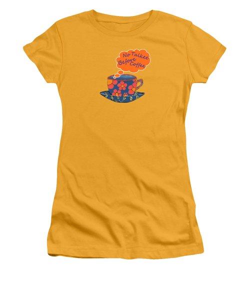Coffee First Women's T-Shirt (Junior Cut) by Kathleen Sartoris