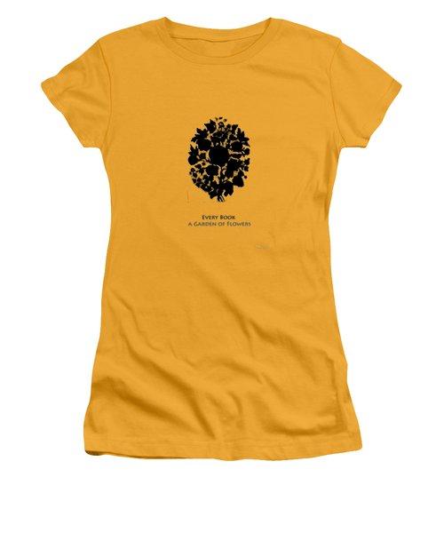 Women's T-Shirt (Junior Cut) featuring the digital art Every Book A Garden by Asok Mukhopadhyay