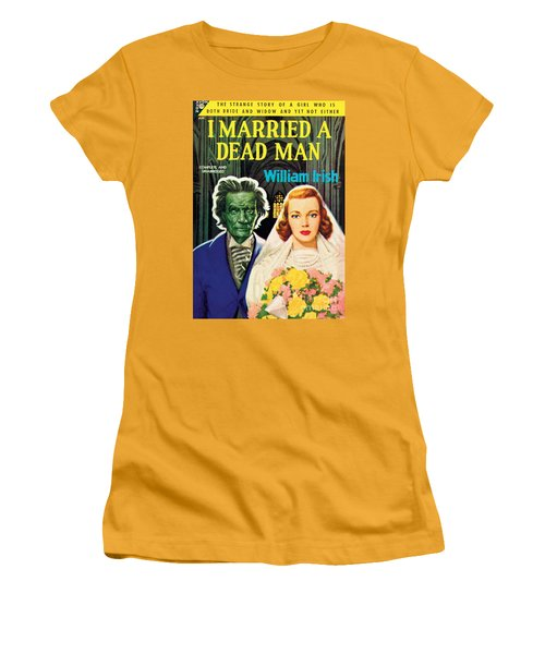 I Married A Dead Man Women's T-Shirt (Junior Cut) by Unknown Artist