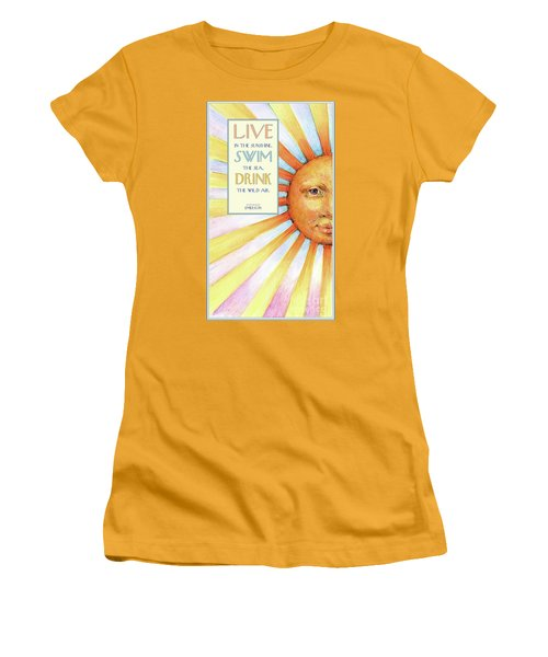 Women's T-Shirt (Junior Cut) featuring the painting Live In The Sunshine by Lora Serra