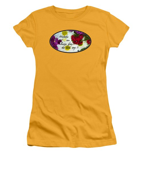 Mistakes Are Lessons Women's T-Shirt (Junior Cut) by Phyllis Denton