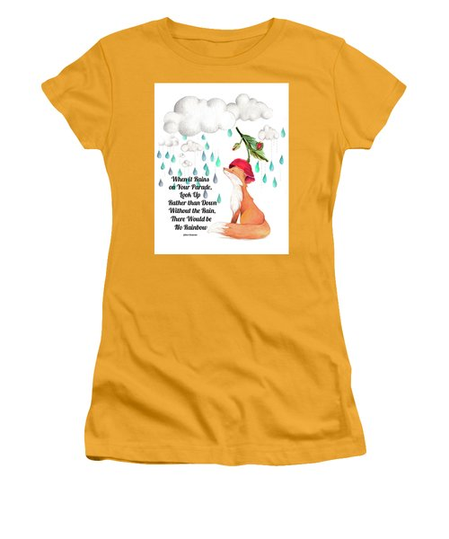 Women's T-Shirt (Junior Cut) featuring the digital art No Rain On My Parade by Colleen Taylor