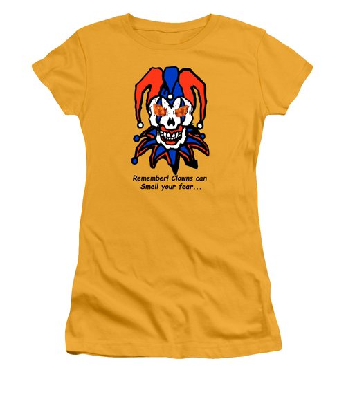 Remember Clowns Can Smell Your Fear Women's T-Shirt (Junior Cut) by Jeff Folger