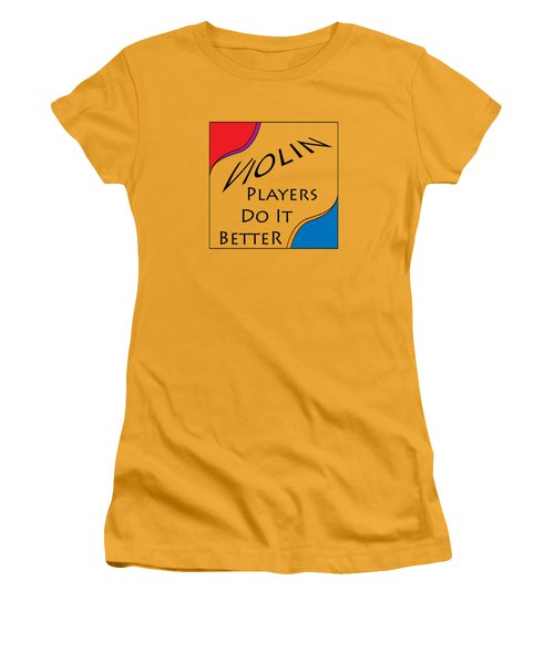 Violin Players Do It Better 5656.02 Women's T-Shirt (Athletic Fit)