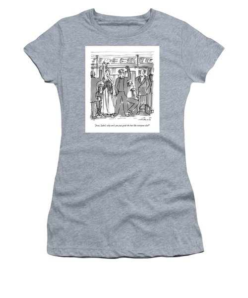 Jesus, Isabel, Why Can't You Just Grab The Bar Women's T-Shirt