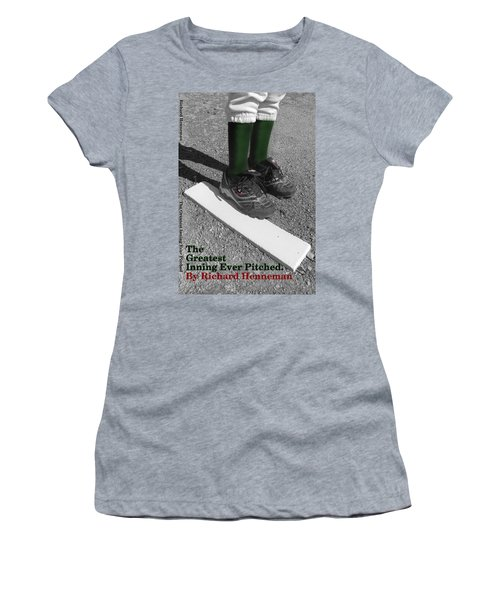 The Greatest Inning Ever Pitched Women's T-Shirt (Athletic Fit)