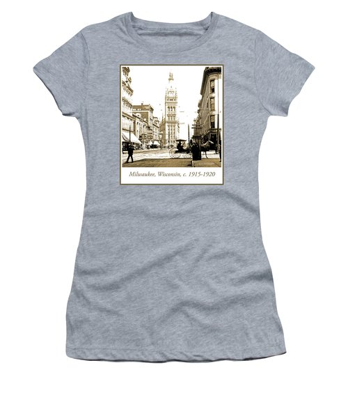 Downtown Milwaukee, C. 1915-1920, Vintage Photograph Women's T-Shirt