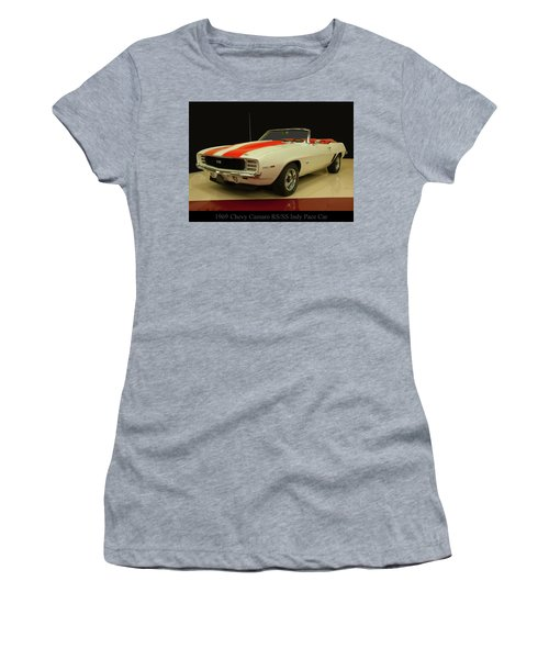 Women's T-Shirt (Athletic Fit) featuring the photograph 1969 Chevy Camaro Rs/ss Indy Pace Car by Chris Flees