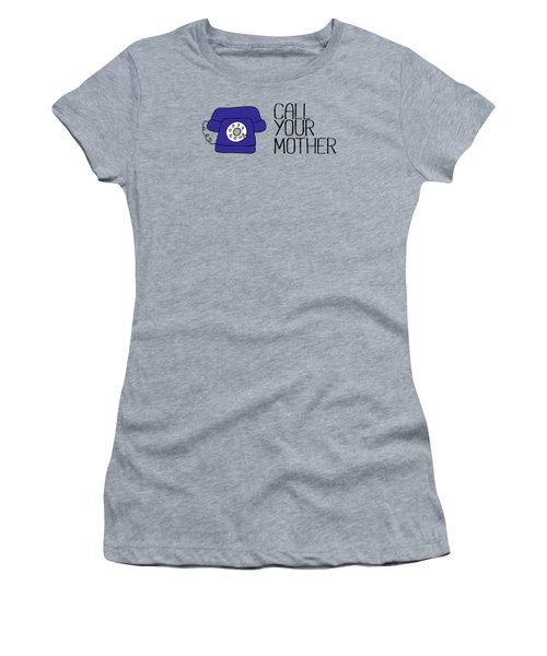 Call Your Mother Women's T-Shirt