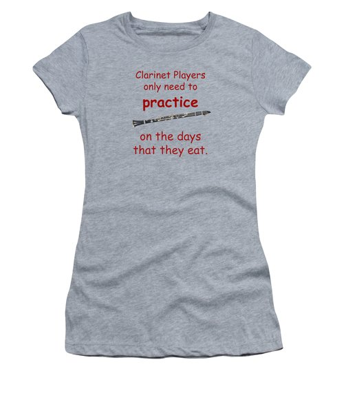 Clarinets Practice When They Eat Women's T-Shirt