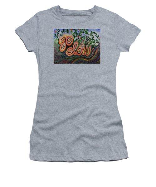 Go Slow Women's T-Shirt