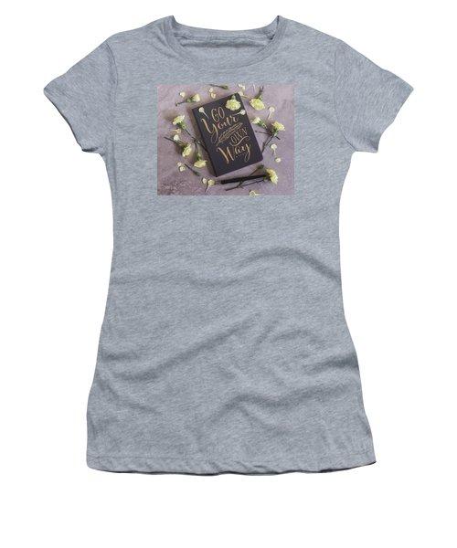 Go Your Own Way Women's T-Shirt