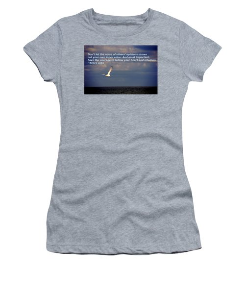 Have The Courage To Follow Your Heart Women's T-Shirt