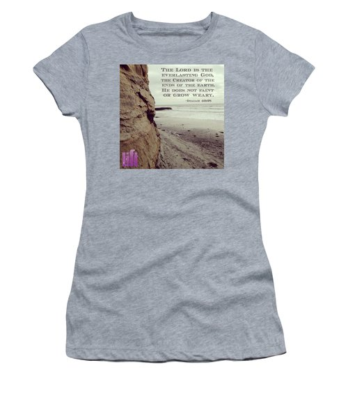 Have You Not Known?  Have You Not Women's T-Shirt