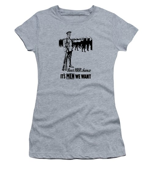 Here's Your Chance - It's Men We Want Women's T-Shirt