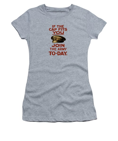 If The Cap Fits You Join The Army Women's T-Shirt