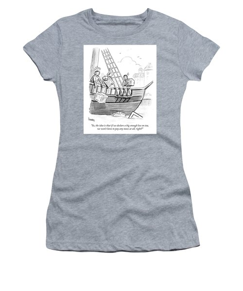 If We Declare A Big Enough Loss On Tea Women's T-Shirt