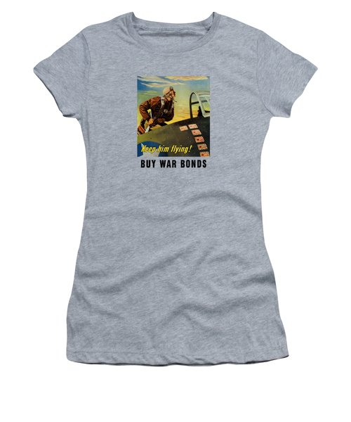 Keep Him Flying - Buy War Bonds  Women's T-Shirt (Athletic Fit)