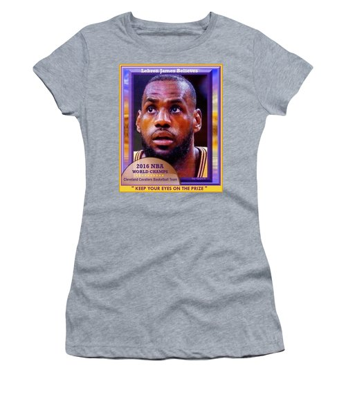 Lebron James Believes Women's T-Shirt (Junior Cut) by Ray Tapajna