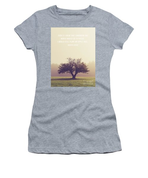 Martin Luther Apple Tree Quote Women's T-Shirt