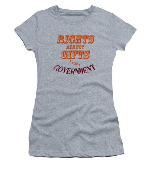 Rights Aae Not Gifts From Government 2004 Women's T-Shirt