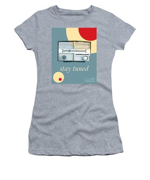 Stay Tuned Women's T-Shirt