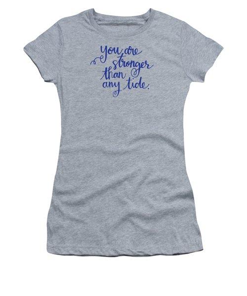 Stronger Than Any Tide Women's T-Shirt