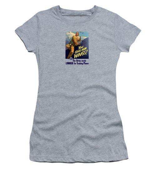You Give Him Wings - Ww2 Women's T-Shirt
