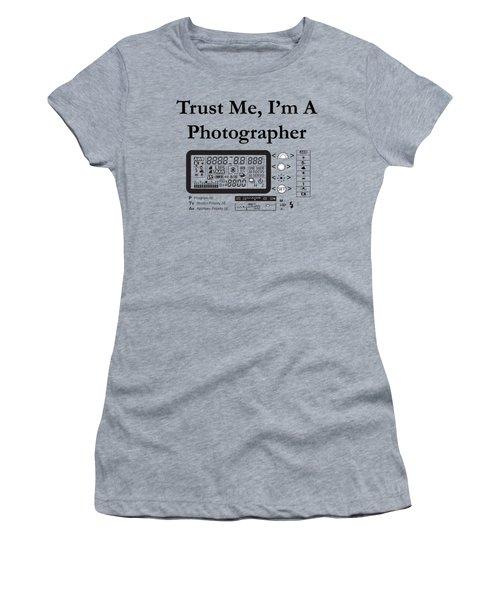 Trust Me I'm A Photographer Women's T-Shirt
