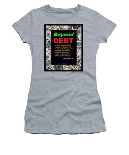 Beyond Debt Women's T-Shirt