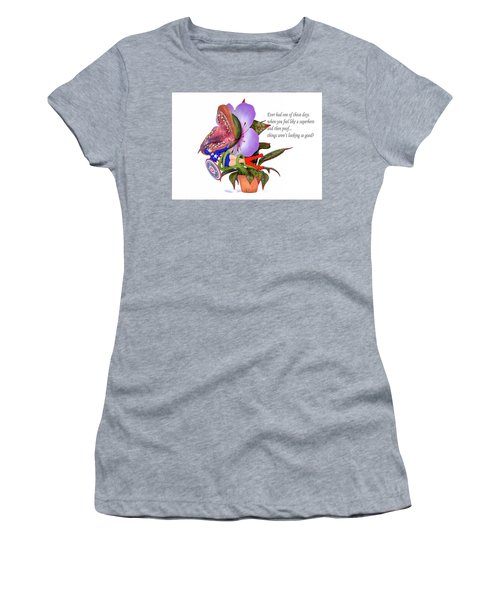 Ever Had One Of Those Days Women's T-Shirt