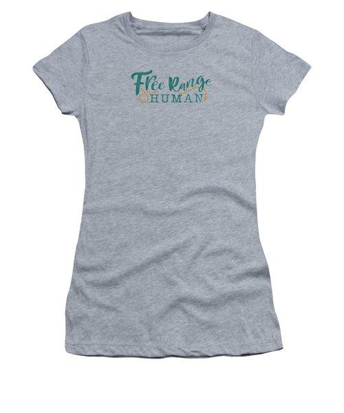 Free Range Human Women's T-Shirt