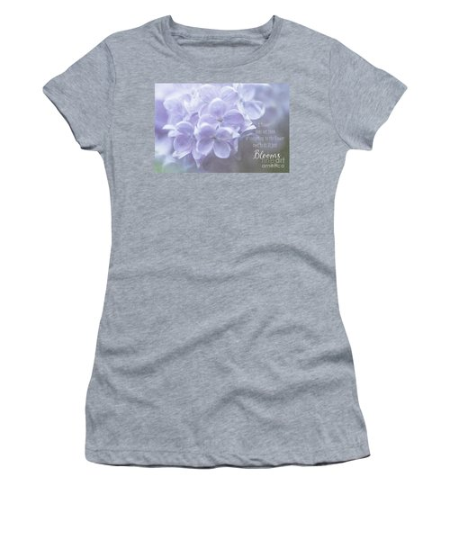 Lilac Blooms With Quote Women's T-Shirt