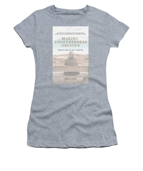 Making Togetherness Obvious Women's T-Shirt