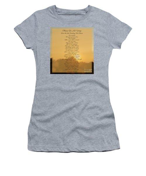 Please Do Not Weep Women's T-Shirt