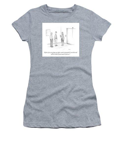 Pretend It's Not The End Women's T-Shirt