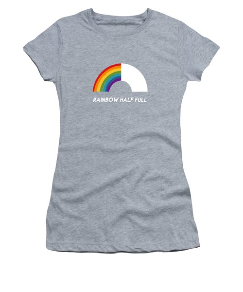 Rainbow Half Full- Art By Linda Woods Women's T-Shirt