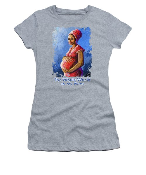 The Whole World In My Arms Women's T-Shirt