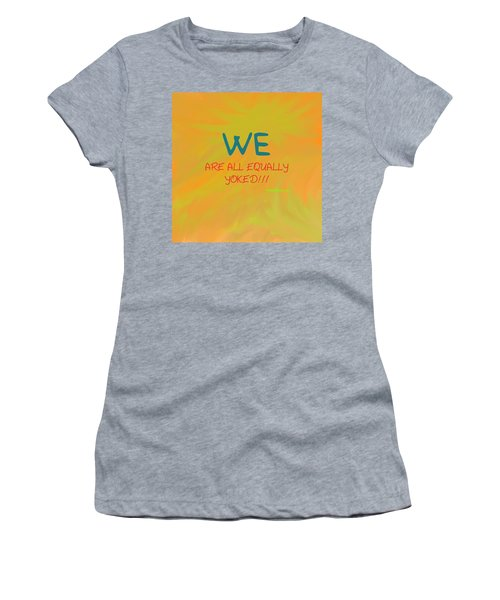 We Are All Equally Yoked Women's T-Shirt