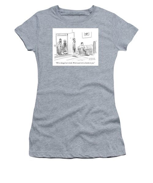 We Do Want To Be A Burden To You Women's T-Shirt