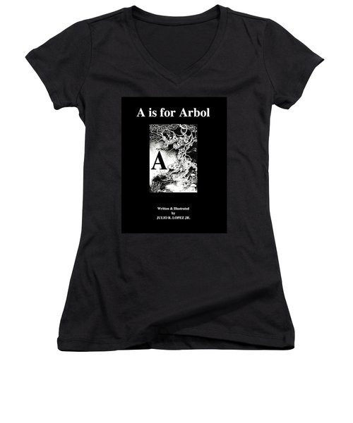 A Is For Arbol Women's V-Neck T-Shirt (Junior Cut) by Julio Lopez