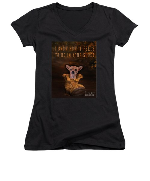 I Know How It Feels To Be In Your Shoes Women's V-Neck